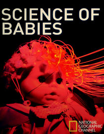 National Geographic: Science of Babies