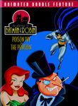Adventures of Batman &amp; Robin: Poison Ivy/The Penguin