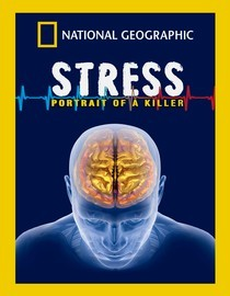 National Geographic: Stress: Portrait of a Killer