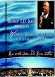 Bishop T.D. Jakes: Woman, Thou Art Loosed: Worship 2002