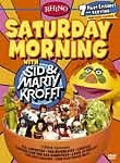 Saturday Morning with Sid & Marty Krofft