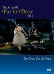The Art of the Pas De Deux: Vol. 3: 10 Great Pas de Deux