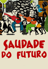 Rent Saudade Do Futuro on DVD
