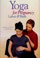 Rent Yoga for Pregnancy, Labor and Birth on DVD