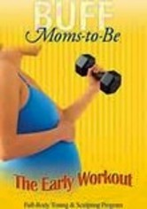 Rent Buff Moms-to-Be: The Early Workout on DVD