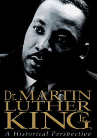 Dr. Martin Luther King, Jr.: A Perspective