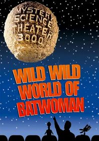 MST3K: The Wild World of Batwoman