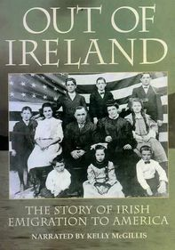 Out of Ireland: Emigration Into America