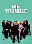 Big Trouble poster