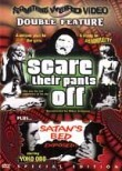 Scare Their Pants Off / Satan's Bed: Double Feature