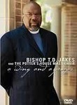 Bishop T.D. Jakes: A Wing and a Prayer