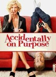 Accidentally on Purpose: Season 1