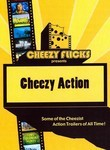 Cheezy Flicks Presents: Cheezy Action